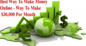 Best-Way-To-Make-Money-Online-Way-To-Make-30000-Per-Month-So-Simple