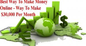 Best-Way-To-Make-Money-Online-Way-To-Make-30000-Per-Month-So-Simple