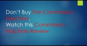 Commission-Machine-Review-Dont-Buy-Commission-Machine