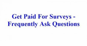 Get-Paid-For-Surveys-Frequently-Asked-Questions