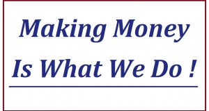 Making-Money-Is-What-We-Do-