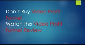Video-Profit-Funnel-Review-Dont-Buy-Video-Profit-Funnel