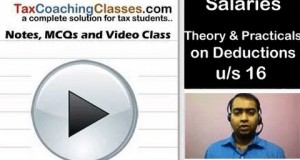 AY 2015-16 – Income Tax – Salary – Lecture 2 – Theory & Practicals on Deductions under Section 16