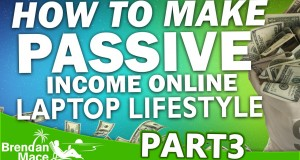 How to Make Passive Income Online – Laptop Lifestyle (Part 3)