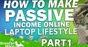 How to Make Passive Income Online – Laptop Lifestyle (Part 1)